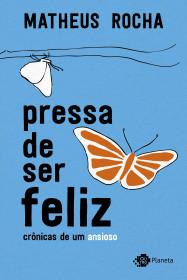 Pressa de ser feliz