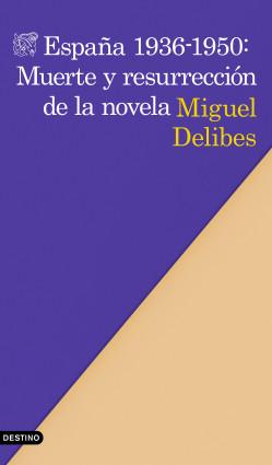 España 1936-1950: Muerte y resurrección de la novela
